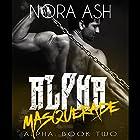Alpha: Masquerade Hörbuch von Nora Ash Gesprochen von: Thurlow Holmes