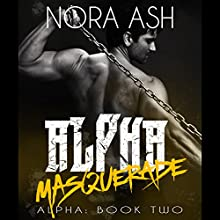 Alpha: Masquerade Audiobook by Nora Ash Narrated by Thurlow Holmes