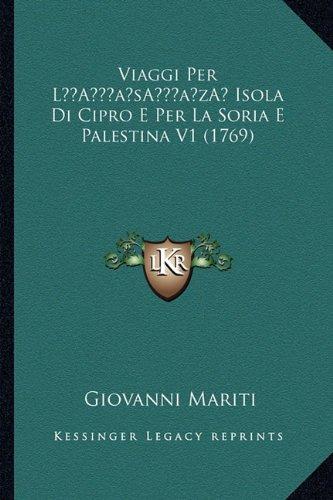 Viaggi Per La Acentsacentsa A-Acentsa Acents Isola Di Cipro E Per La Soria E Palestina V1 (1769)