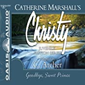Goodbye, Sweet Prince: Christy Series, Book 11 | Catherine Marshall, C. Archer (adaptation)