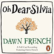 Oh Dear Silvia | [Dawn French]
