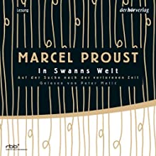 In Swanns Welt (Auf der Suche nach der verlorenen Zeit 1) (       ungekürzt) von Marcel Proust Gesprochen von: Peter Matic