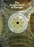 The Architecture of Europe (0713406151) by Yarwood, Doreen
