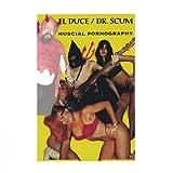 El Duce/Scum Musical Pornography