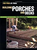 Building Porches and Decks - For Pros By Pros - RC-T070636