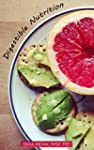 Digestible Nutrition: The basics of f...