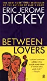 Between Lovers (0451204670) by Dickey, Eric Jerome
