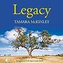 Legacy (       UNABRIDGED) by Tamara McKinley Narrated by Nicolette McKenzie