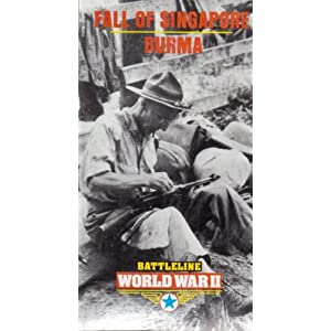 Fall Singapore Pictures on Fall Of Singapore  Burma  Battleline  World War Ii Vhs   Jim Bishop