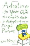 img - for Adopting on Your Own by Lee Varon (1-Sep-2000) Paperback book / textbook / text book