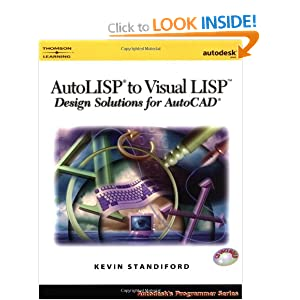 Autolisp to Visual Lisp: Design Solutions for Autocad (Autodesk&#39;s Programmer Series)