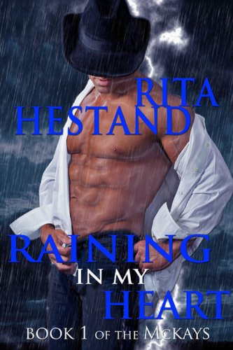 Raining In My Heart (Book One of the McKay's)