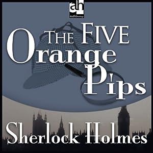 Sherlock Holmes: The Five Orange Pips | [Sir Arthur Conan Doyle]
