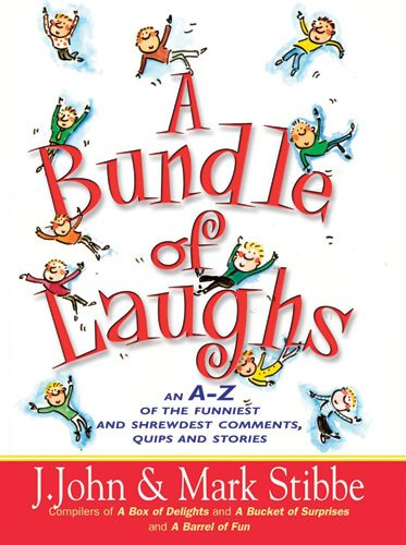 A Bundle Of Laughs: An A-Z Of The Funniest And Sharpest Comments, Quips, And Stories