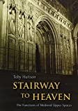 Stairway to Heaven: The Functions of Medieval Upper Spaces