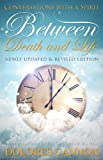 img - for Between Death and Life: Conversations with a Spirit book / textbook / text book