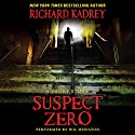Suspect Zero: A Short Story Audiobook by Richard Kadrey Narrated by Wil Wheaton