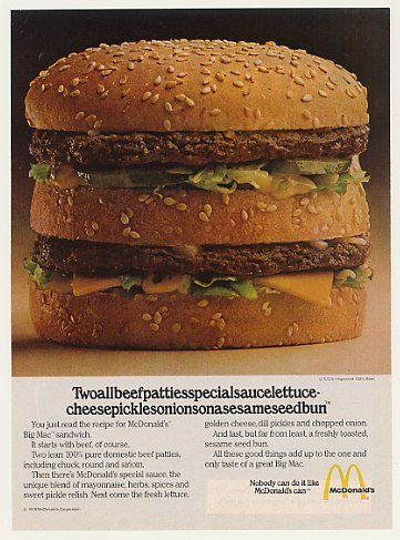 McDonald's Big Mac: Two all-beef patties special sauce lettuce cheese pickles onion on a sesame seed bun