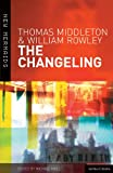 The Changeling (New Mermaids) (0713668849) by Thomas Middleton