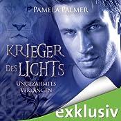 Ungezähmtes Verlangen (Krieger des Lichts 1) | Pamela Palmer