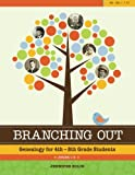 img - for Branching Out: Genealogy for 4th - 8th Grade Students Lesson 1-15 (Volume 1) book / textbook / text book