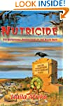 Nutricide: The Nutritional Destructio...