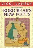 Koko Bear's New Potty (Lansky, Vicki)
