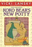 Koko Bear's New Potty (Lansky, Vicki) (0916773256) by Lansky, Vicki
