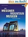 Die Messner Mountain Museen: Architek...
