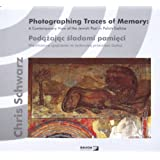 Photographing Traces of Memory: A Contemporary View of the Jewish Past in Polish Galicia