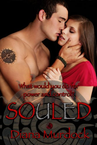 Souled (The Souled Series) by Diana Murdock
