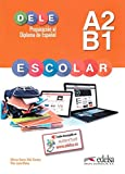 img - for Preparacion al DELE Escolar: Libro del Alumno - A2 / B1 (Spanish Edition) book / textbook / text book