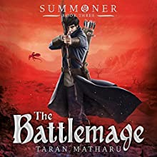 The Battlemage: Summoner, Book 3 Audiobook by Taran Matharu Narrated by Dominic Thorburn