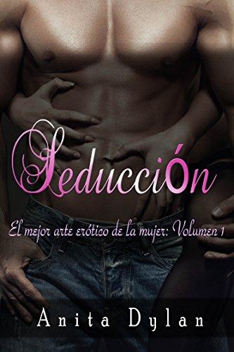Seducción: El mejor arte erótico de la mujer: Volumen 1