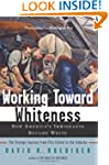 Working Toward Whiteness: How America...
