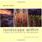 Landscape Within: Insights and Inspiration for Photographers