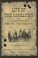 Life of the Marlows: A True Story of Frontier Life of Early Days (A.C. Greene Series)