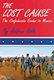 img - for The Lost Cause: The Confederate Exodus to Mexico book / textbook / text book