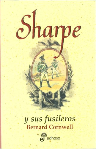 Sharpe Y Sus Fusileros