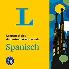Langenscheidt Audio-Aufbauwortschatz Spanisch (       ungekürzt) von  div. Gesprochen von: Enrique Ugarte, Fabian von Klitzing