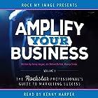 Amplify Your Business, Volume 1: The Rockstar Professional's Guide to Marketing Success Hörbuch von Kenny Harper, Jen DeVore Richter, Manny Torres Gesprochen von: Kenny Harper