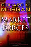 Market Forces (0345457749) by Richard K. Morgan