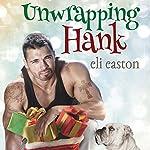 Unwrapping Hank | Eli Easton