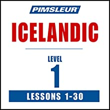 Pimsleur Icelandic Level 1: Learn to Speak and Understand Icelandic with Pimsleur Language Programs Speech by  Pimsleur Narrated by  Pimsleur