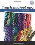 img - for Touch Me, Feel Me: Needlepoint Threads (Predictable Results) (Volume 4) book / textbook / text book