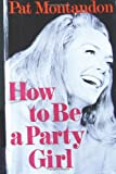 How to Be a Party Girl