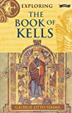Exploring the Book of Kells (Exploring)