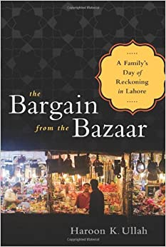 Ullah – The Bargain from the Bazaar: A Family's Day of Reckoning in Lahore