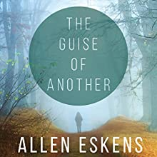 The Guise of Another (       UNABRIDGED) by Allen Eskens Narrated by Jonathan Yen