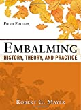 img - for Embalming: History, Theory, and Practice, Fifth Edition book / textbook / text book